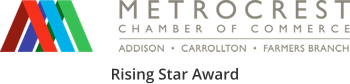 Rising Star Award from the Metrocrest Chamber of Commerce